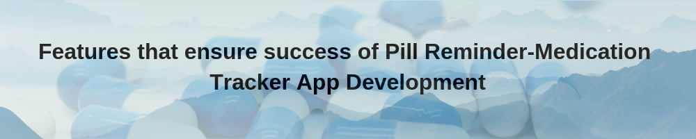 pill reminder app features